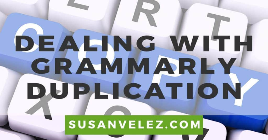 dealing with Grammarly duplication