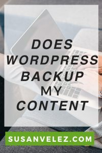 Does WordPress automatically backup my content? Find out why every business owner who has a blog should take measures to back up their content on a regular basis.