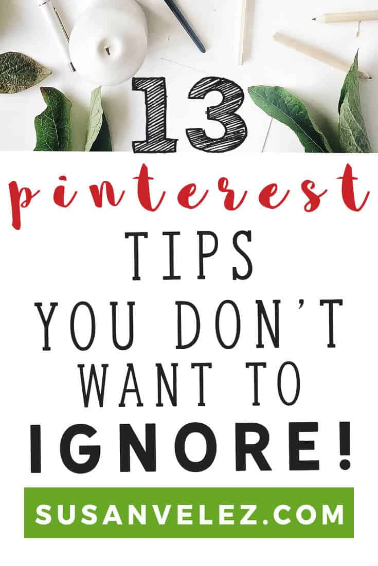 Pinterest Tips / 13 Pinterest tips you can use for your business. While you won't learn how to use secret boards, I am going to share some treaties for beginners to learn how to use Pinterest to drive traffic to your blog. #NewbieBloggers #Pinterest