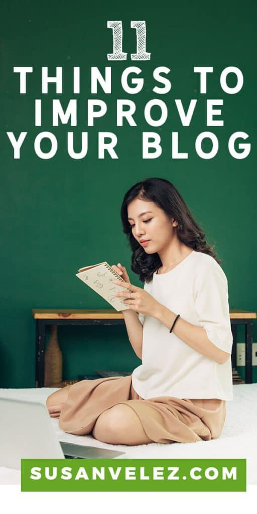 11 ways to improve your blog right. Are you struggling with some ways to make your blog better? Maybe you're not getting the type of engagement you want on your blog? Or maybe you're noticing that you are working too hard and no one is visiting your blog.