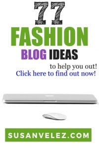 Whether you're starting a fashion blog, mom blog or any other type of blog, the hardest part is coming up with fresh content ideas. That's why I decided to research 77 fashion blog post ideas that will make your life easier. #blogging #blogger