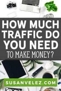 """Have you ever wondered, """"how much traffic do you need to make money?"""" Most new bloggers ask themselves this question on a regular basis."""