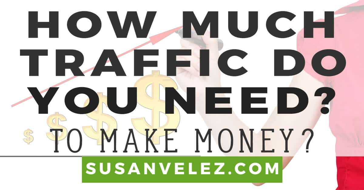 how much traffic do you need to make money