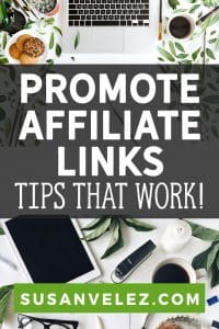 Are you struggling to generate affiliate sales? Maybe you started your blog in hopes of supplementing your income so you can leave your day job? If so, these tips will help you learn how to promote affiliate links that can work well.