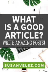 As a new blogger, you'll be writing articles on a regular basis. That's why I wanted to share 7 characteristics of a good article to help ensure that you're making the most of your efforts.